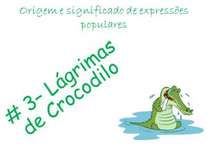 3 - Lágrimas de Crocodilo