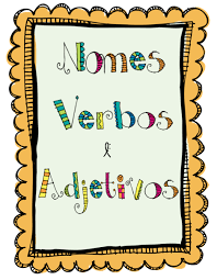 Nome adjetivo e verbo