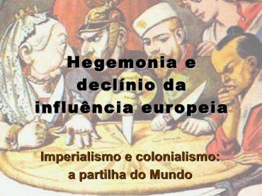 Teste Diagnóstico – A Hegemonia e declínio da Influência Europeia (1)
