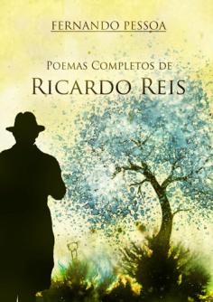 Poemas Completos de Ricardo Reis de Fernando Pessoa